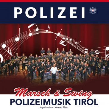 Polizeimusik Tirol - Marsch & Swing CD