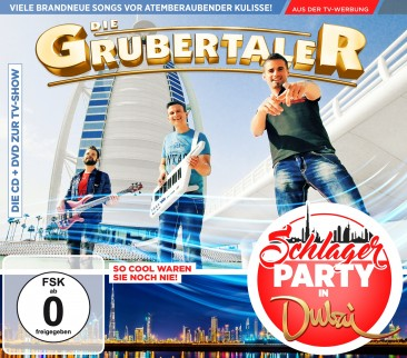 Die Grubertaler - Schlagerparty in Dubai CD+DVD