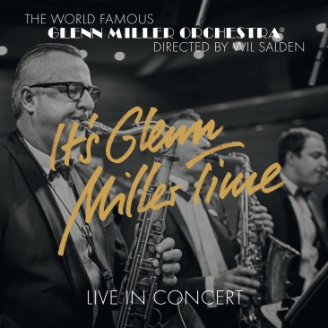 Glenn Miller Orchestra - It's Glenn Miller Time - Live In Concert CD