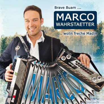 Marco Wahrstaetter - Brave Buam wolln freche Madln CD