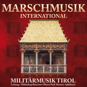 Militärmusik Tirol - Marschmusik international CD