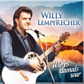 Willy Lempfrecher - So wie es damals war CD
